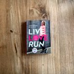 Live Love Run – Annemerel de Jongh