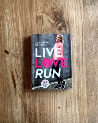 Live love Run Annemerel de Jongh